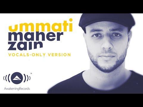 Maher Zain - Ummati (Arabic Vocals Only Version)