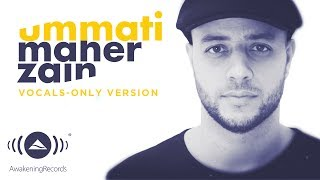 Maher Zain - Ummati (Arabic Version) | (Vocals Only Version - بدون موسيقى) | Official Lyric Video