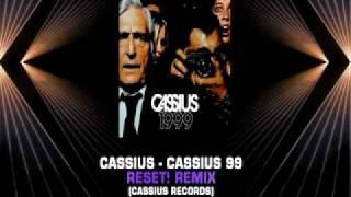 Cassius 99 - Reset! Remix