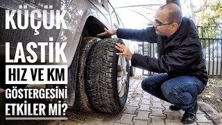 Küçük lastik, hız ve km göstergesini etkiler mi?