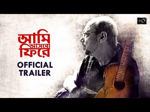 Presenting the Official Trailer of  'Aami Ashbo Phirey '