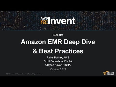 AWS re:Invent 2015 | (BDT305) Amazon EMR Deep Dive and Best Practices