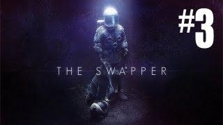 The Swapper - Gameplay Walkthrough Part 3 - CREEPY ROCKS!! (PC Gameplay HD)