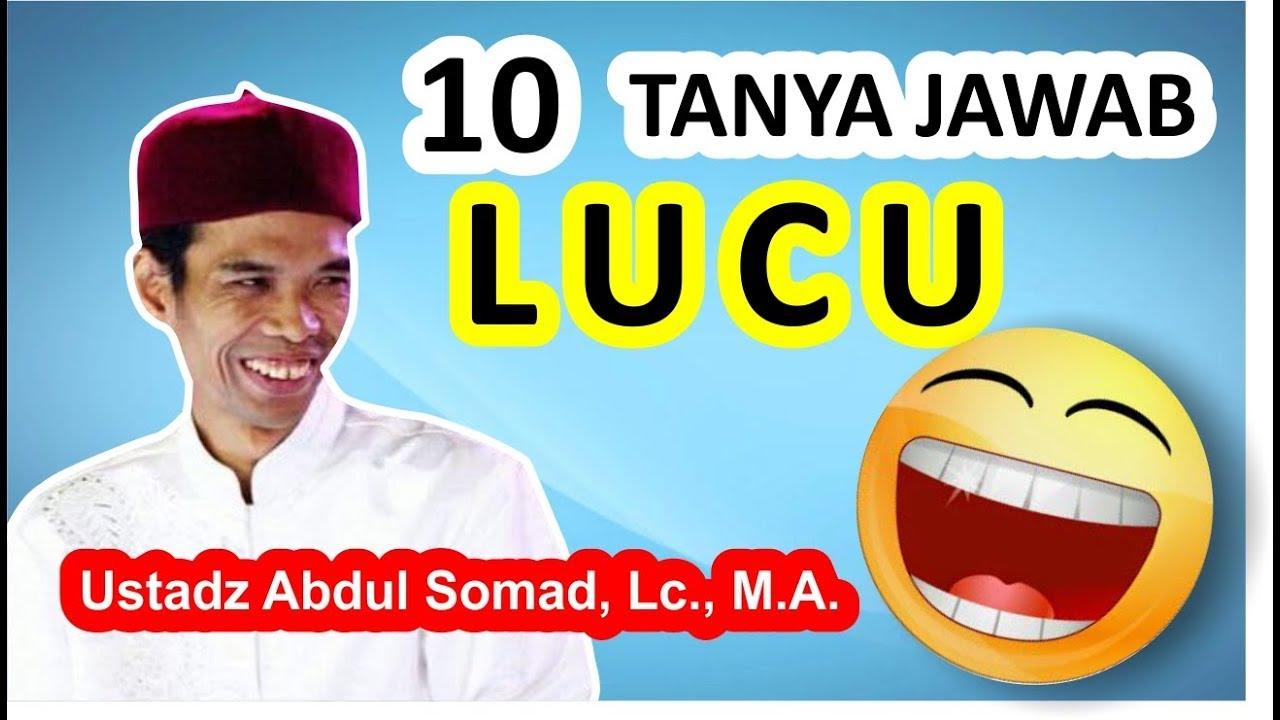 LUCU..!! 10 TANYA JAWAB USTADZ ABDUL SOMAD LC.MA.