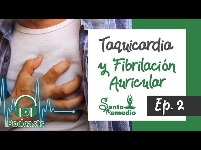 Taquicardia y Fibrilación Auricular. Ep.2 - Santo Remedio Panamá.