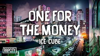 ice-cube-one-for-the-money-lyrics