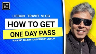 Day 2 | Liṡbon Travel Vlog | How To Get One Day Pass | Walking Tour Of Modern Day Lisbon | UT Reels