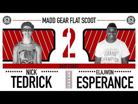 Madd Gear Flat Scoot 2   Nick Tedrick vs. Elajwon Esperance
