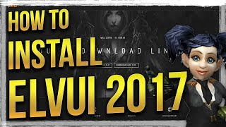 WoW: How to Insтall ElvUI Interface Addon 2017