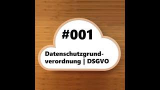 #001 - Datenschutzgrundverordnung | DSGVO