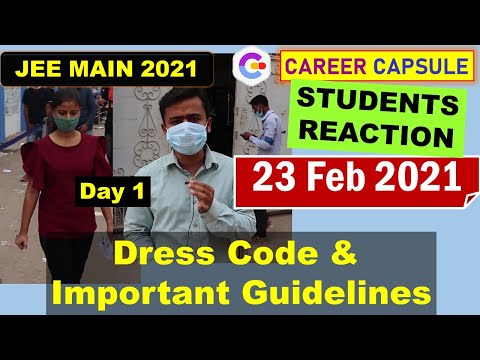 JEE MAIN 2021 Day 1: Students' reaction, Memory based questions, Dress Code & Guidelines, reviews