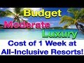 What a 1 Week All-Inclusive Vacation Costs-Resort Reviews for EVERY Budget!