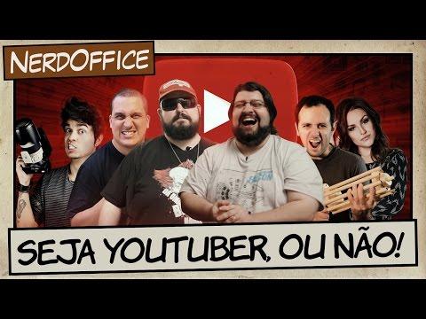 Seja YouTuber, ou não! | NerdOffice S07E10