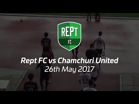 Rept FC vs Chamchuri United - Chulalongkorn University Stadium - 26th May 2017