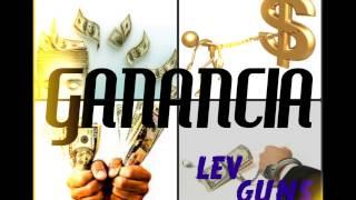 Lev [G.U.N.S] - Ganância