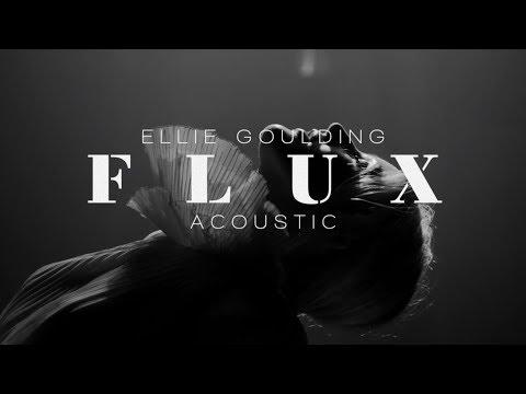 Ellie Goulding  - Flux (Acoustic)