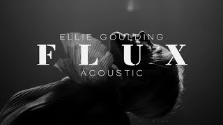 Gambar cover Ellie Goulding  - Flux (Acoustic)