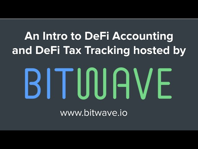 An Intro to DeFi Taxes and Accounting Webinar