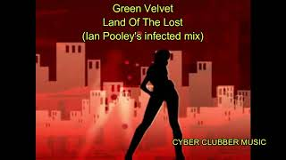Green Velvet - Land Of The Lost (ian pooley's infected mix)