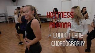 LONDON LANE CHOREOGRAPHY - The Hotness - Rihanna