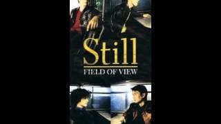 FIELD OF VIEW StillのC/W!