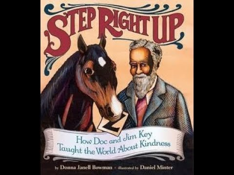 Step Right Up: How Doc and Jim Key Taught the World About Kindness by Donna Bowman | Book Trailer