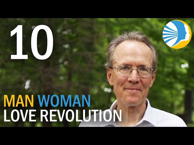 The Father Needs the Mother - Man-Woman Love Revolution - Episode 10