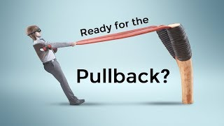Ready For The Pullback?