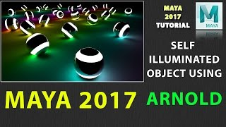How to Create Self Illuminated Object in Maya 2017 Using Arnold