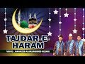 Download Tajdar e Haram (Full Audio Song) | Superhit Islamic Qawwali | Muhammad (saw) | Hindi Islamic  MP3 song and Music Video