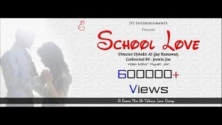 School Love || A Short Film On Twisted Love Story ||