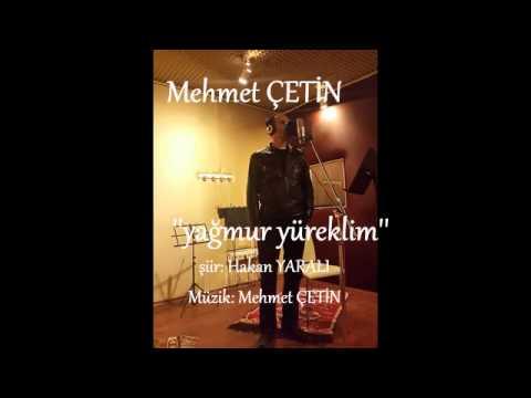 Mehmet ÇETİN - Yağmur Yüreklim