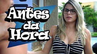 ANTES DA HORA