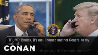 Trump Calls Obama To Discuss His Cabinet Picks  - CONAN on TBS