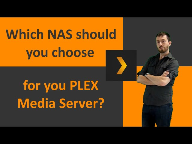 What is the best NAS for a Plex Media Server in 2017? - NAS