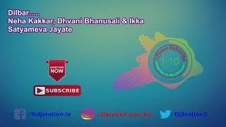 Dilbar -  Neha Kakkar, Dhvani Bhanusali & Ikka