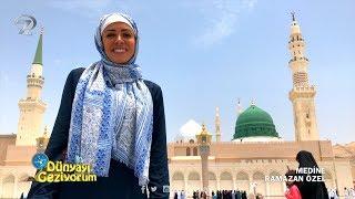Dünyayı Geziyorum  Medine  28 Mayıs 2017