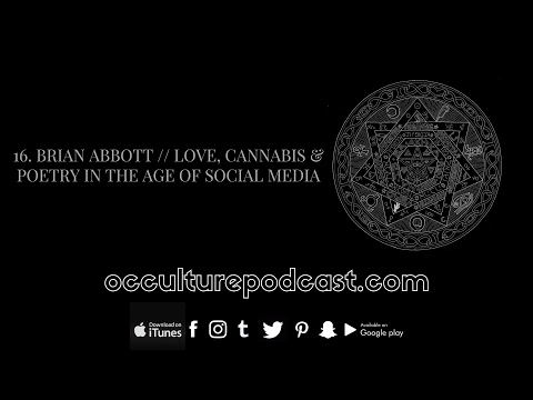 16. Brian Abbott // Love, Cannabis & Poetry in the Age of Social Media