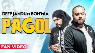 Pagol (Fan) | Deep Jandu | Bohemia | J Statik | Latest Songs 2019