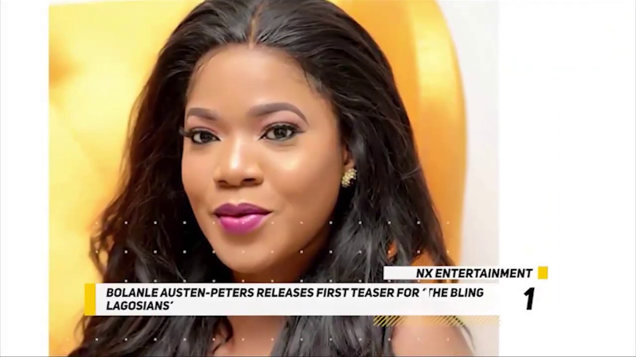 """Download #NXEntertainment: Bolanle Austin-Peters Releases First Teaser For """"The Bling Lagosians"""""""