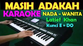Download Mp3 Masih Adakah - Llatief Khan | Karaoke Nada Cewek/wanita