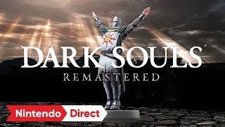 DARK SOULS REMASTERED [Nintendo Direct 2018.3.9]