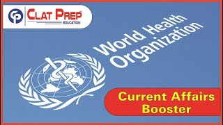 Current Affairs booster - World Health Organization. Know all important and relevant information.