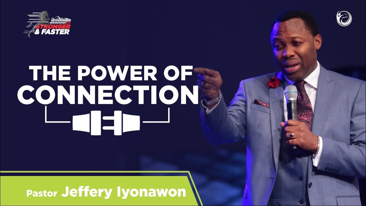 The Power of Connection | Pastor Jeffery Iyonawan