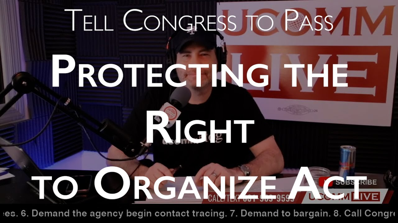 Pass the PRO Act and Support Your Rights At Work w/ UCOMM Live