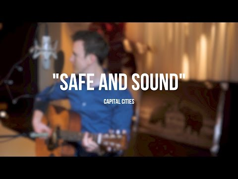 """""""Safe and Sound"""" by Capitol Cities cover by Danny Ray"""