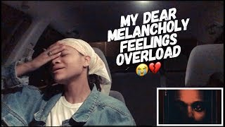 The Weeknd - My Dear Melancholy EP (REACTION)