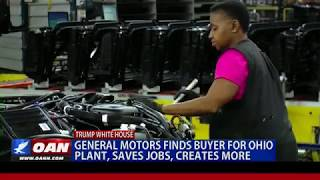 OAN - 5/14/2019 General Motors finds buyer for Ohio plant, saves jobs & creates more