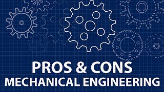 Pros and Cons of being a Mechanical Engineer | Explore Engineering