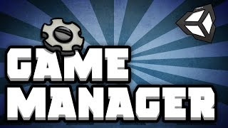 Thumbnail for 'Game Manager - Controlling the flow of your game [Unity Tutorial]'